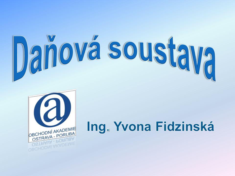 Daňová soustava Ing. Yvona Fidzinská