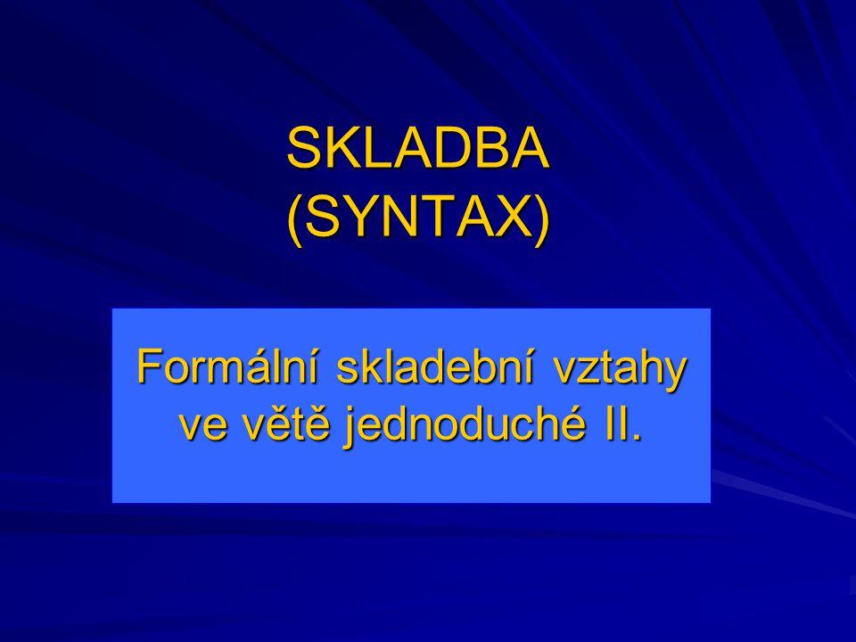 Formální skladební vztahy ve větě jednoduché II.