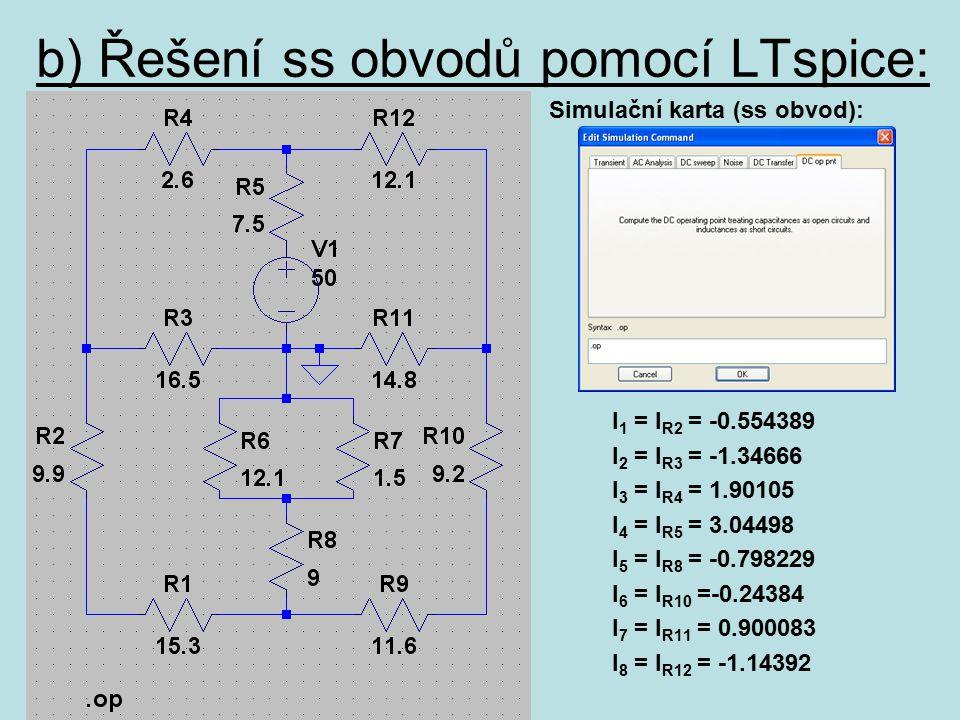 b) Řešení ss obvodů pomocí LTspice:
