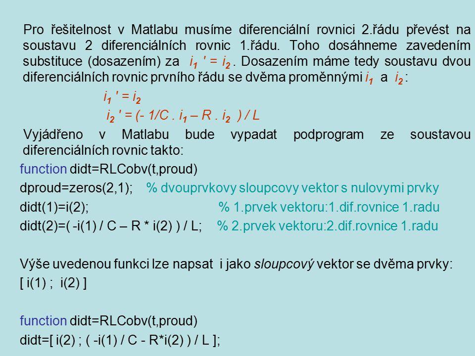 Pro řešitelnost v Matlabu musíme diferenciální rovnici 2