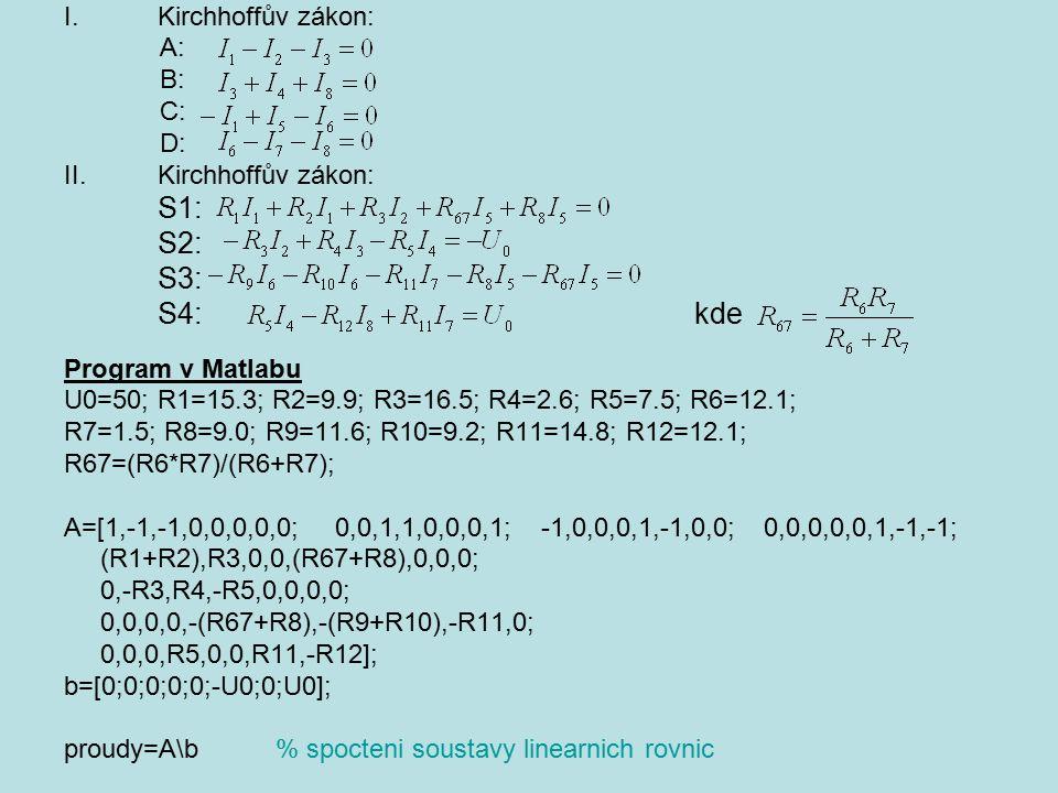 S2: S3: S4: kde Kirchhoffův zákon: A: B: C: D: S1: Program v Matlabu