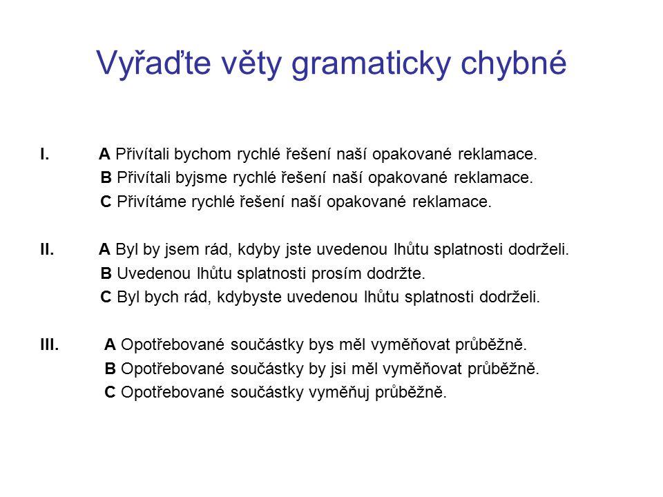 Vyřaďte věty gramaticky chybné
