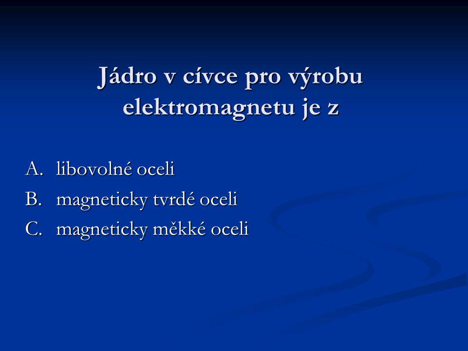 Jádro v cívce pro výrobu elektromagnetu je z