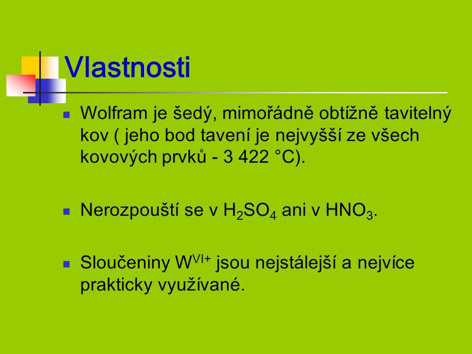 Vlastnosti Wolfram je šedý, mimořádně obtížně tavitelný kov ( jeho bod tavení je nejvyšší ze všech kovových prvků - 3 422 °C).