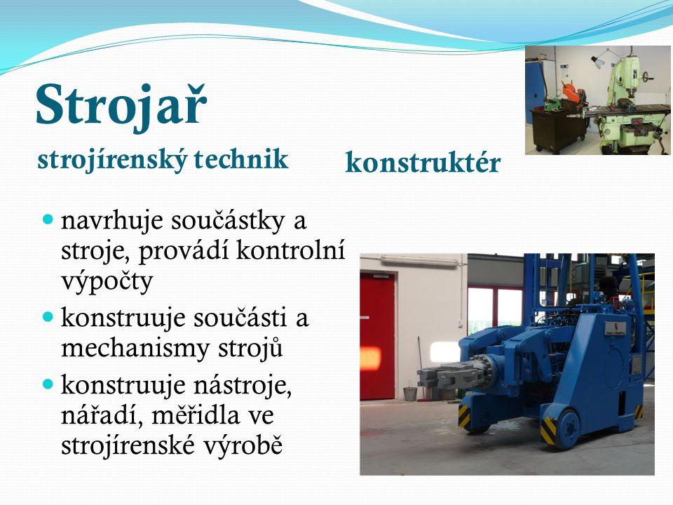 Strojař konstruktér strojírenský technik