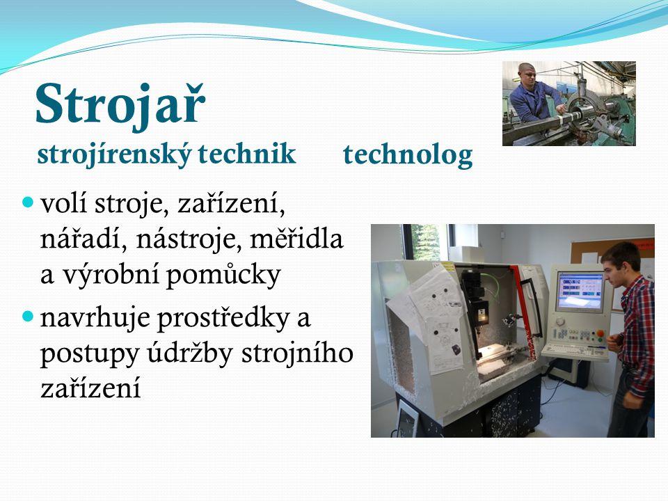 Strojař strojírenský technik technolog