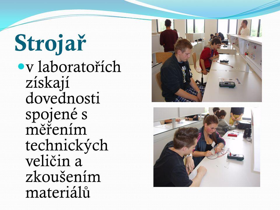 Strojař v laboratořích získají dovednosti spojené s měřením technických veličin a zkoušením materiálů.