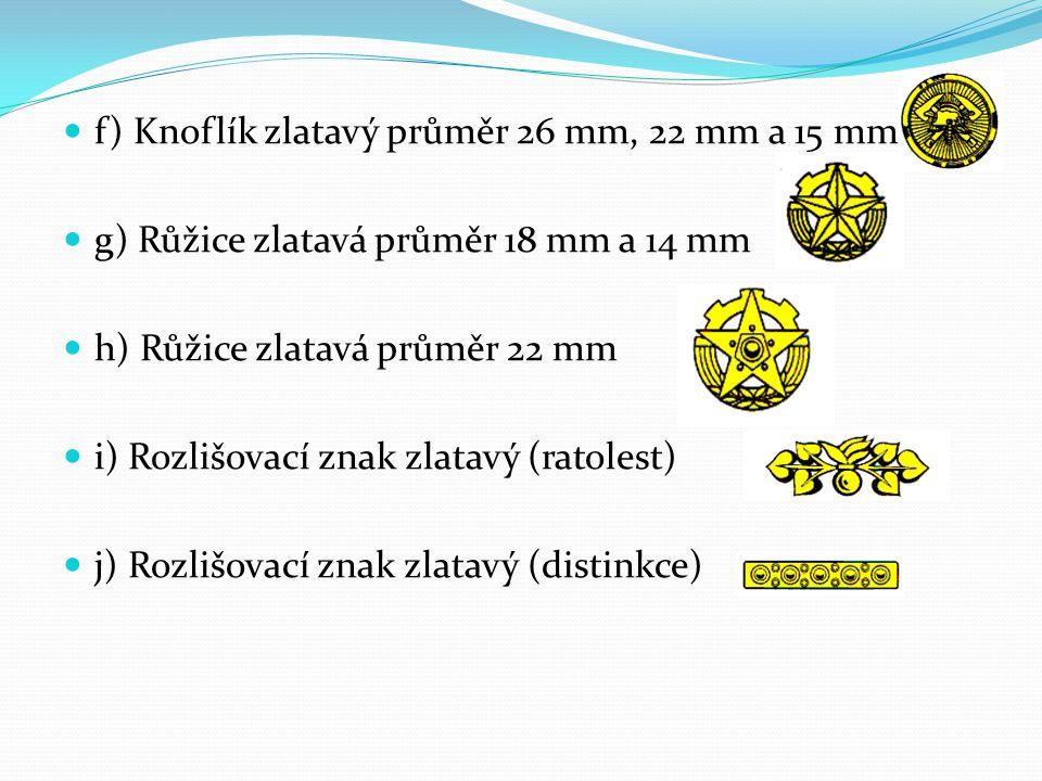 f) Knoflík zlatavý průměr 26 mm, 22 mm a 15 mm