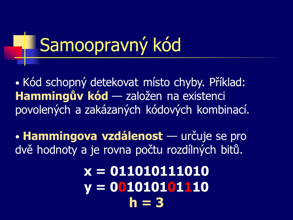 Samoopravný kód x = 011010111010 y = 001010101110 h = 3