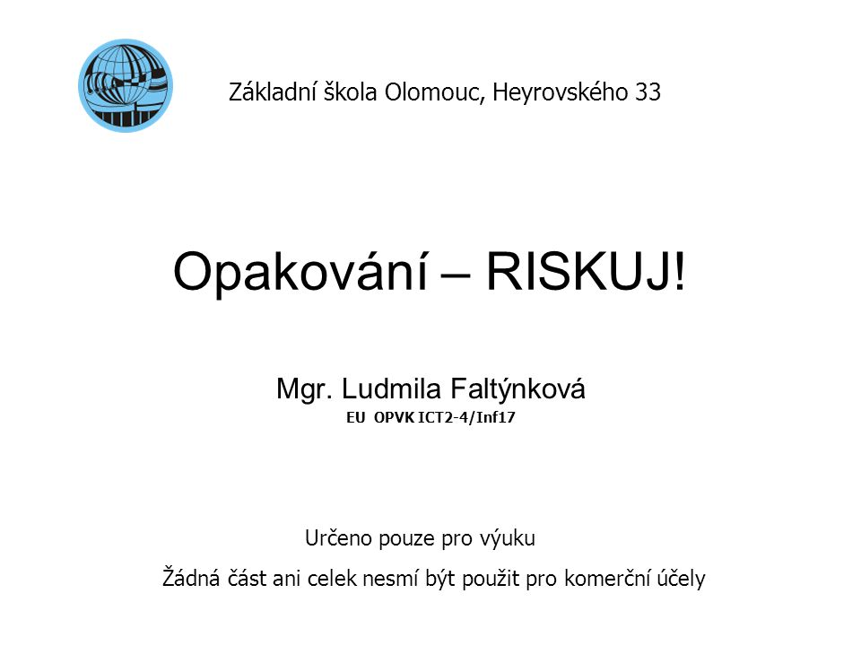 Mgr. Ludmila Faltýnková EU OPVK ICT2-4/Inf17