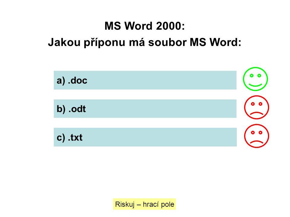 Jakou příponu má soubor MS Word: