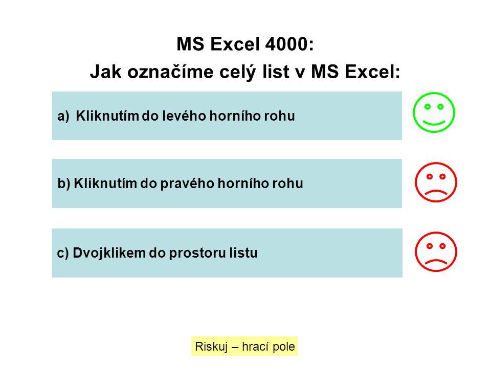 Jak označíme celý list v MS Excel:
