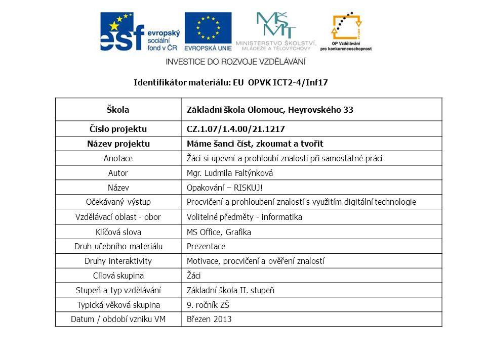 Identifikátor materiálu: EU OPVK ICT2-4/Inf17