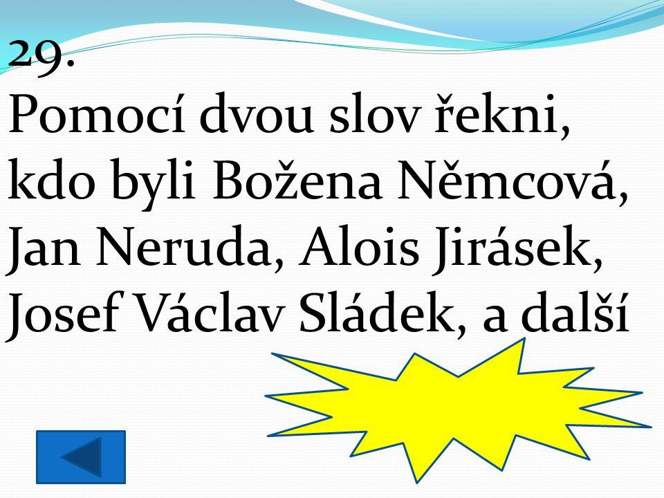 kdo byli Božena Němcová, Jan Neruda, Alois Jirásek,
