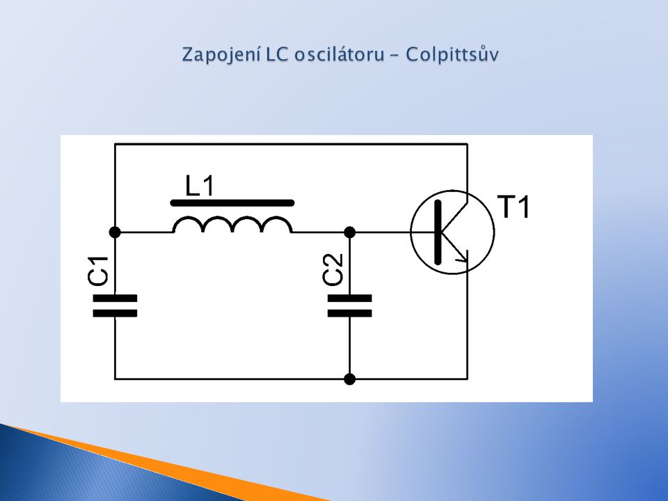 Zapojení LC oscilátoru - Colpittsův
