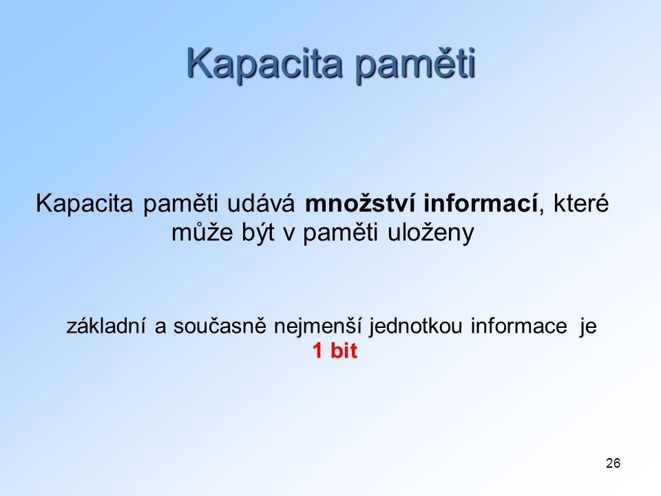 základní a současně nejmenší jednotkou informace je