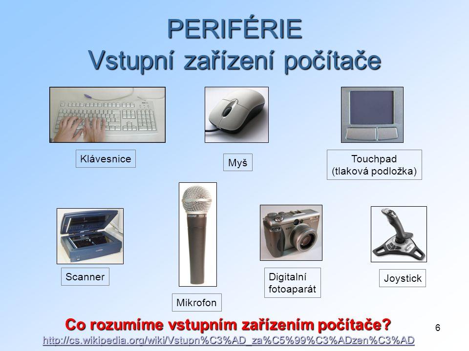 PERIFÉRIE Vstupní zařízení počítače