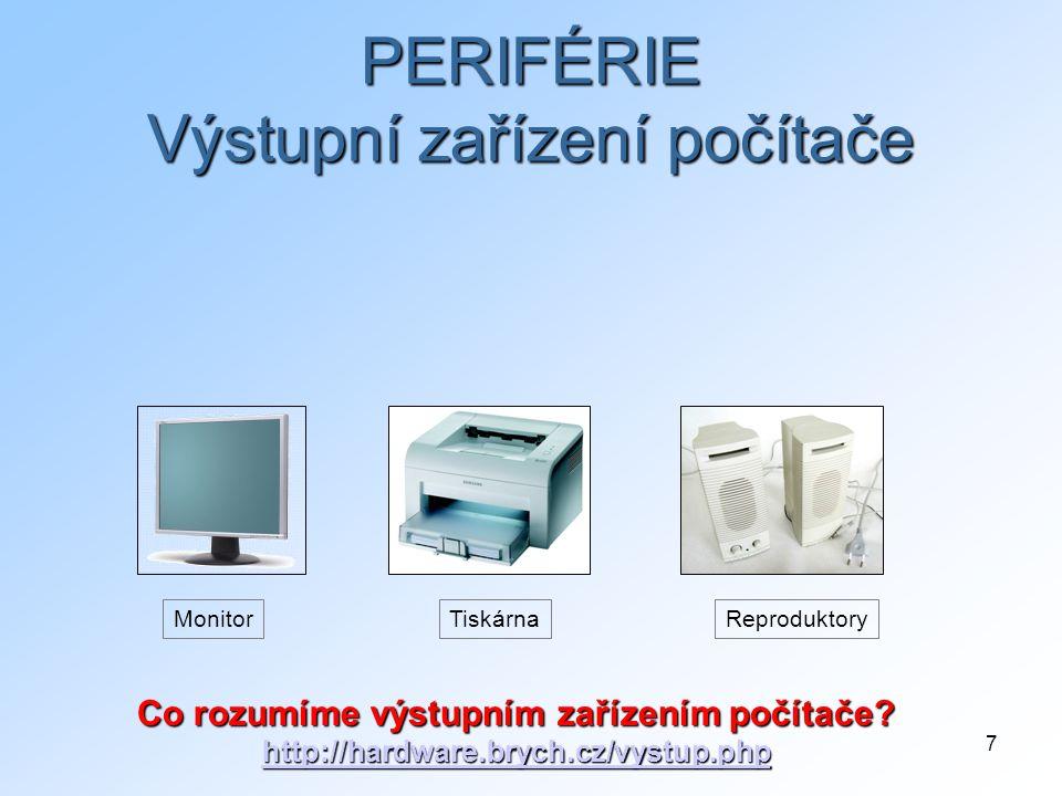 PERIFÉRIE Výstupní zařízení počítače