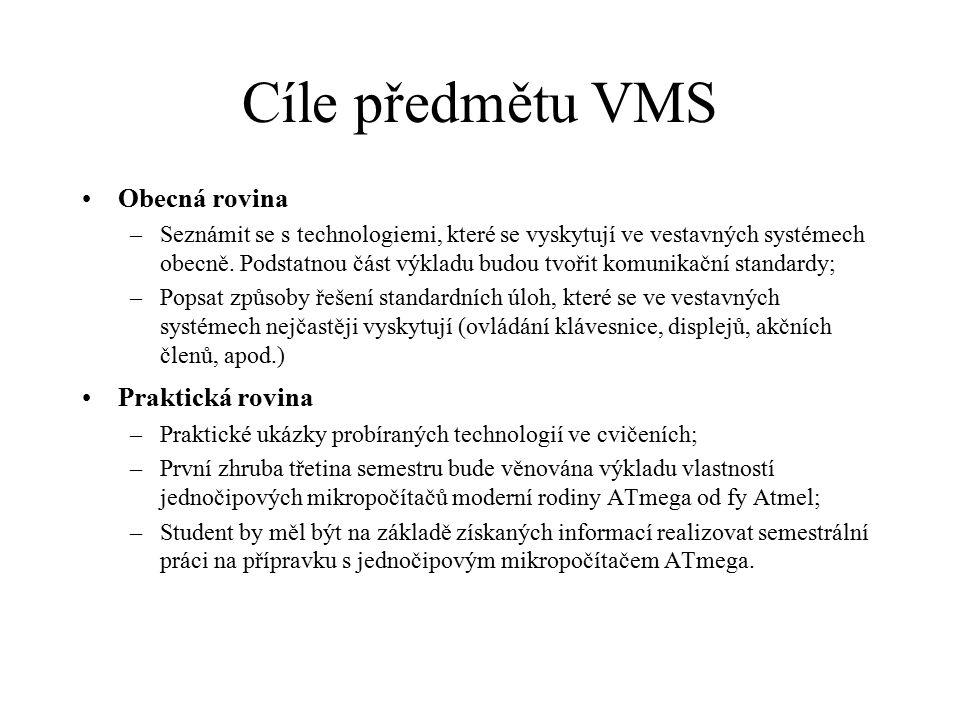 Cíle předmětu VMS Obecná rovina Praktická rovina