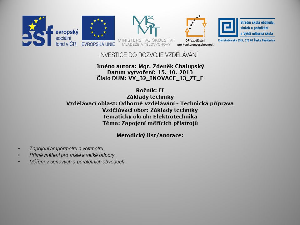 Jméno autora: Mgr. Zdeněk Chalupský Datum vytvoření: 15. 10. 2013