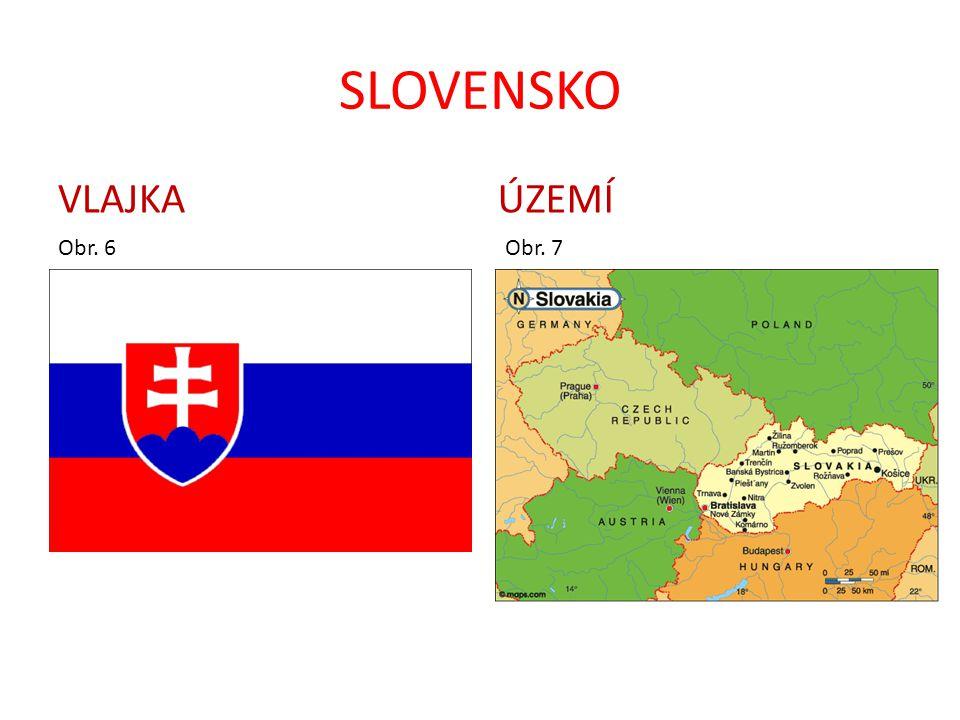 SLOVENSKO VLAJKA ÚZEMÍ Obr. 6 Obr. 7