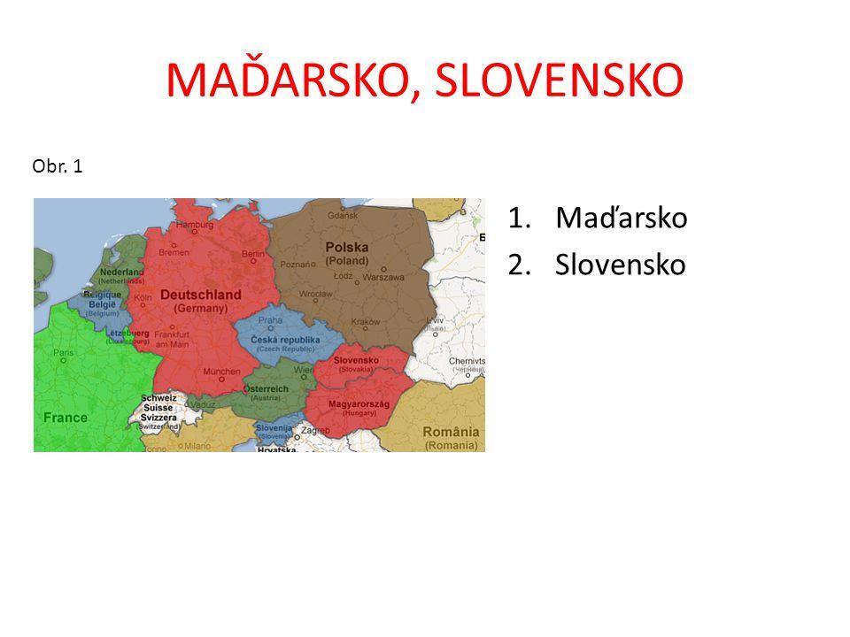 MAĎARSKO, SLOVENSKO Obr. 1 Maďarsko Slovensko