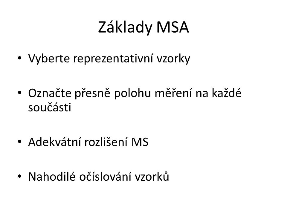 Základy MSA Vyberte reprezentativní vzorky