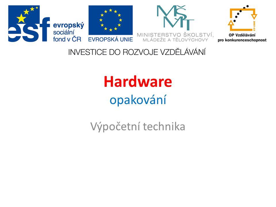 Hardware opakování Výpočetní technika