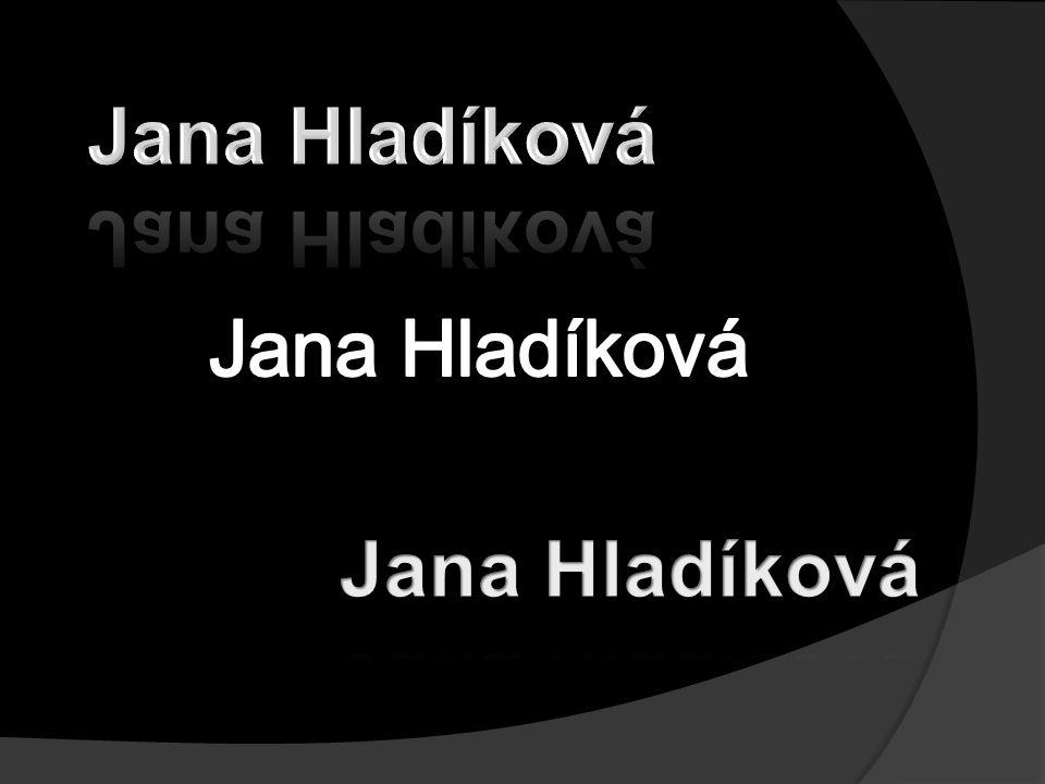 Jana Hladíková Jana Hladíková Jana Hladíková