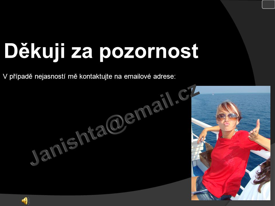 Děkuji za pozornost Janishta@email.cz