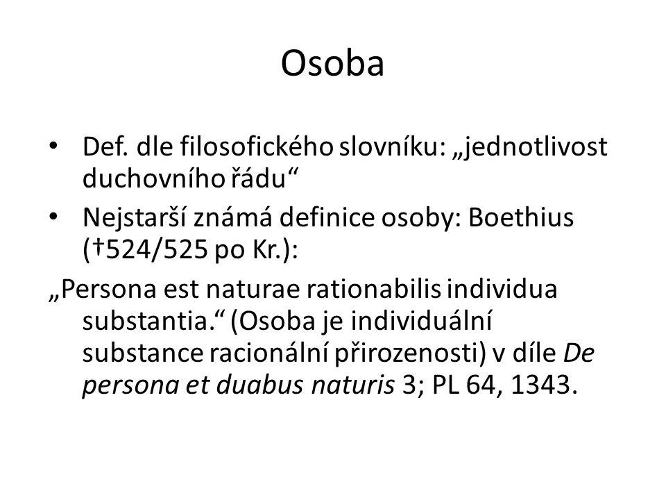 """Osoba Def. dle filosofického slovníku: """"jednotlivost duchovního řádu"""