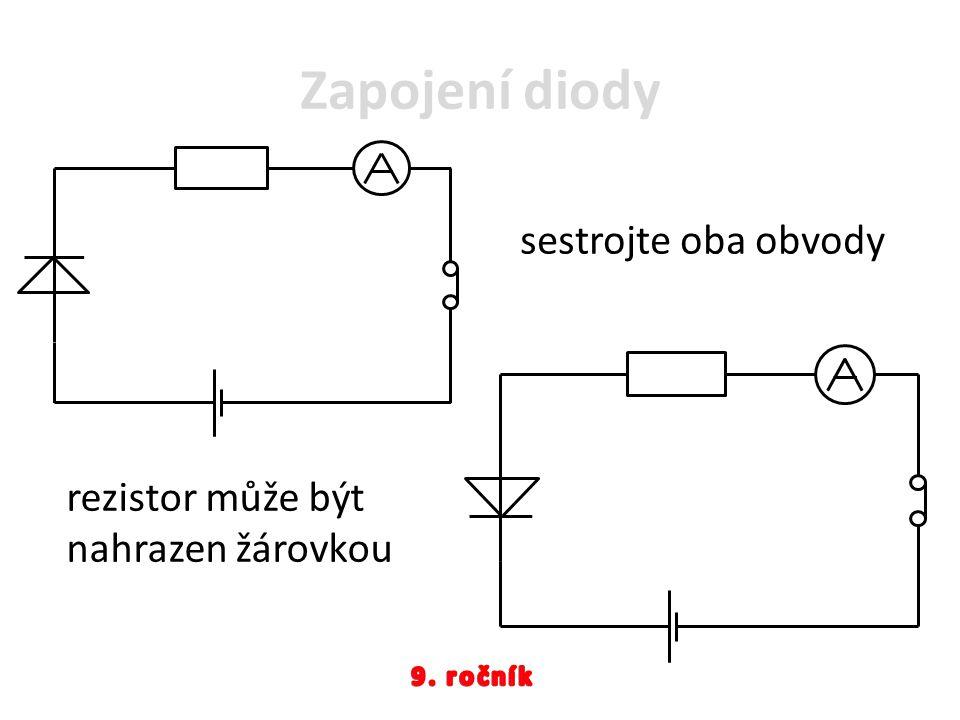 Zapojení diody sestrojte oba obvody