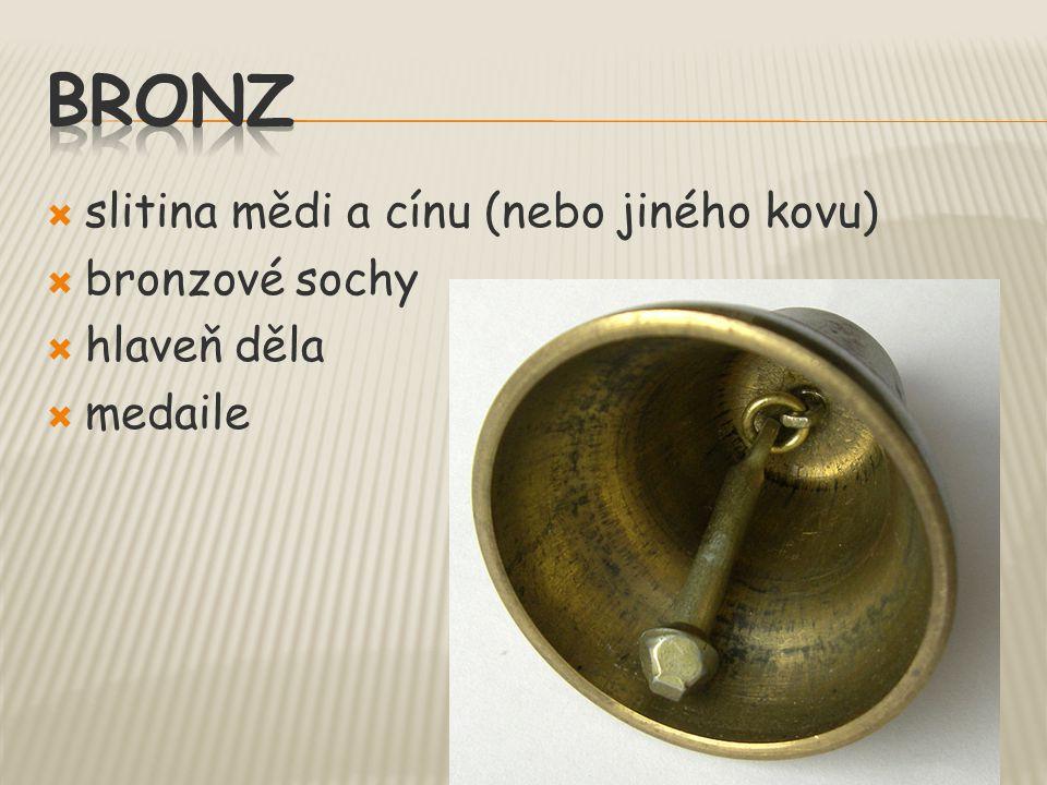 bRONZ slitina mědi a cínu (nebo jiného kovu) bronzové sochy