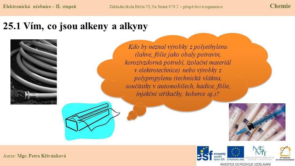 25.1 Vím, co jsou alkeny a alkyny