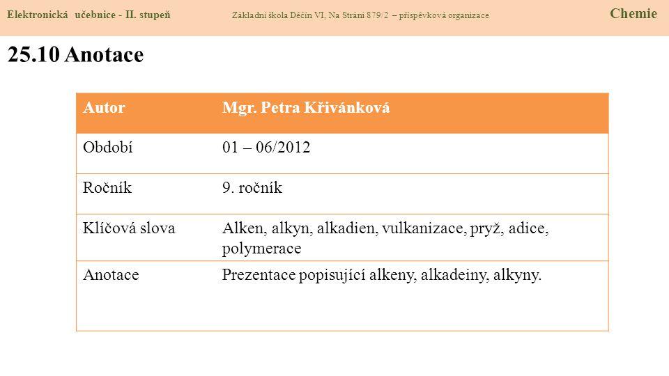 25.10 Anotace Autor Mgr. Petra Křivánková Období 01 – 06/2012 Ročník