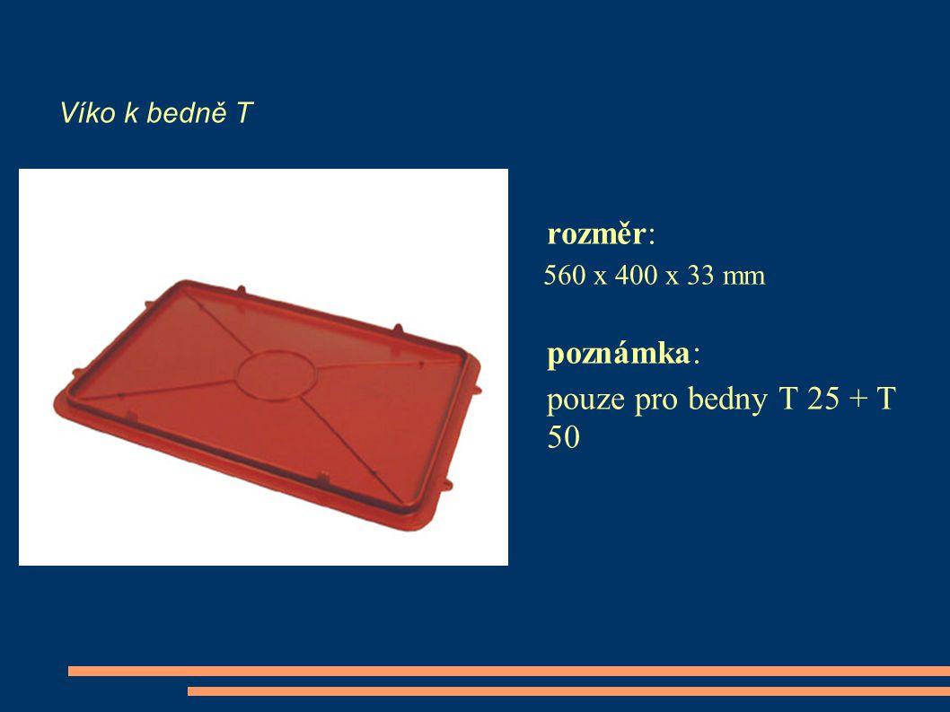 Víko k bedně T rozměr: poznámka: pouze pro bedny T 25 + T 50