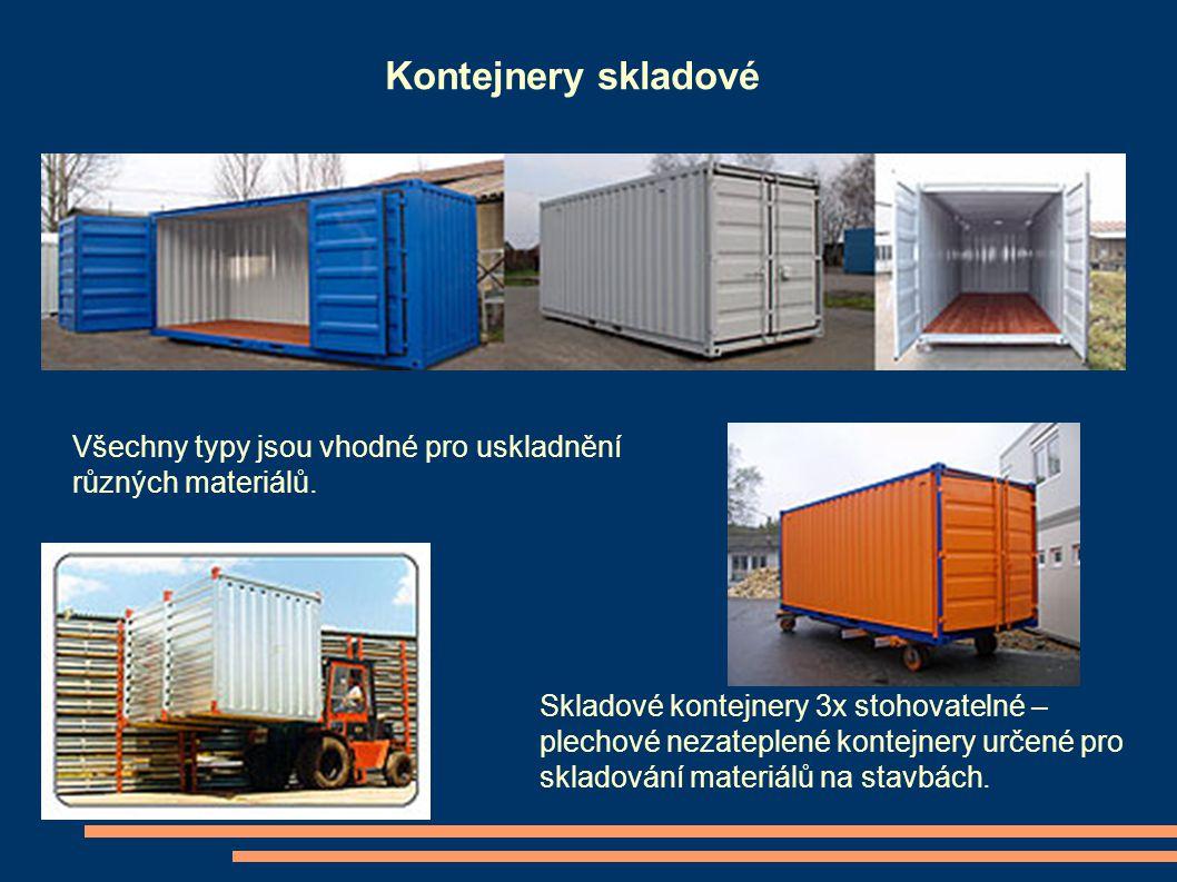 Kontejnery skladové Všechny typy jsou vhodné pro uskladnění různých materiálů.