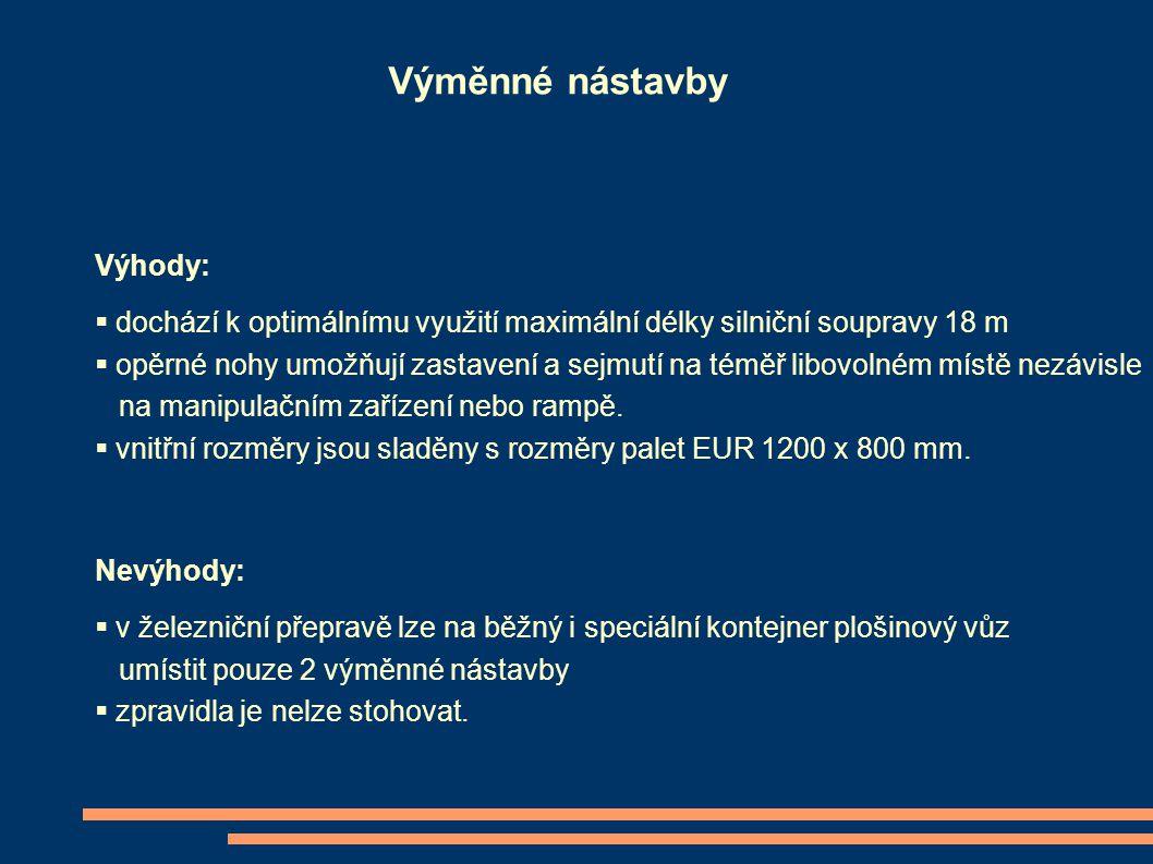 Výměnné nástavby Výhody: