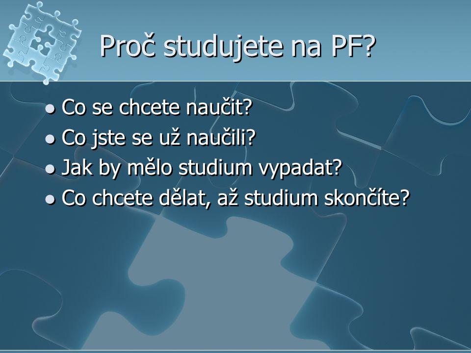 Proč studujete na PF Co se chcete naučit Co jste se už naučili