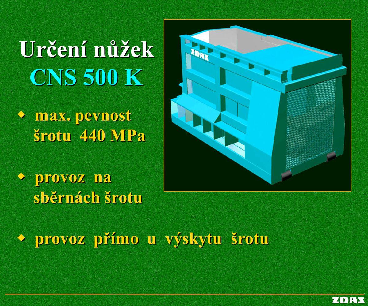 Určení nůžek CNS 500 K w max. pevnost šrotu 440 MPa w provoz na