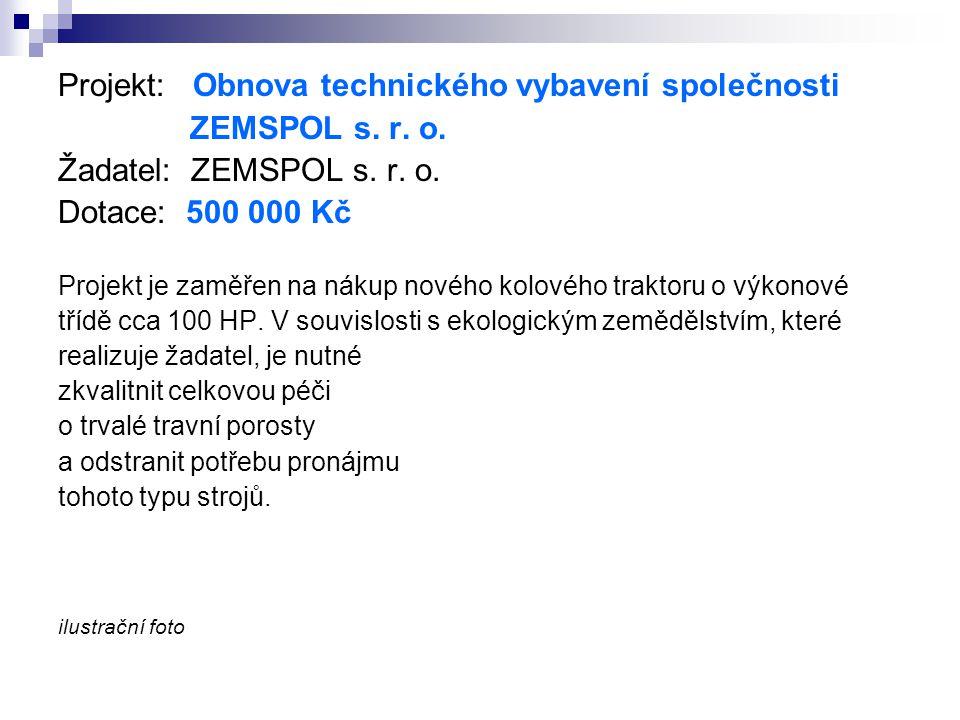 Projekt: Obnova technického vybavení společnosti ZEMSPOL s. r. o.