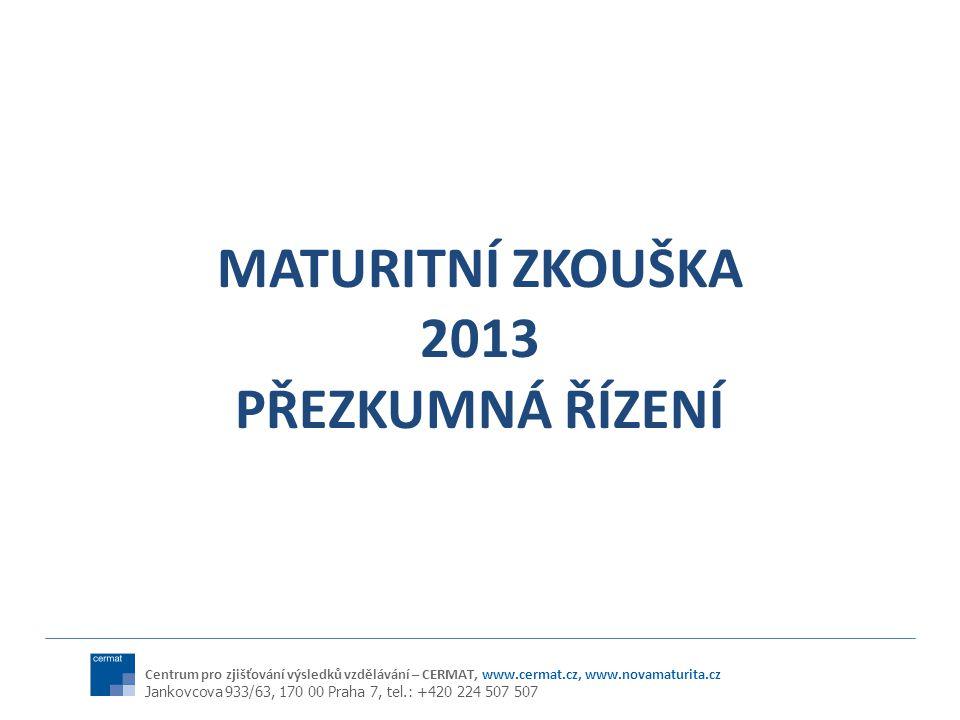 MATURITNÍ ZKOUŠKA 2013 PŘEZKUMNÁ ŘÍZENÍ