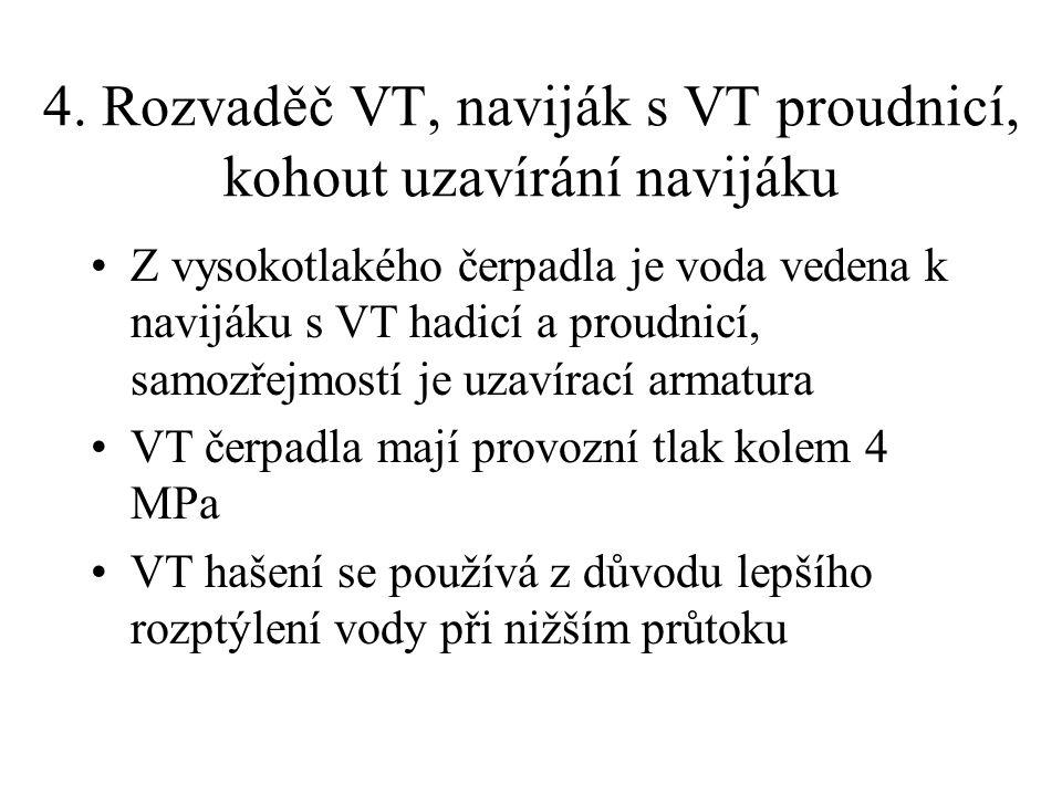 4. Rozvaděč VT, naviják s VT proudnicí, kohout uzavírání navijáku