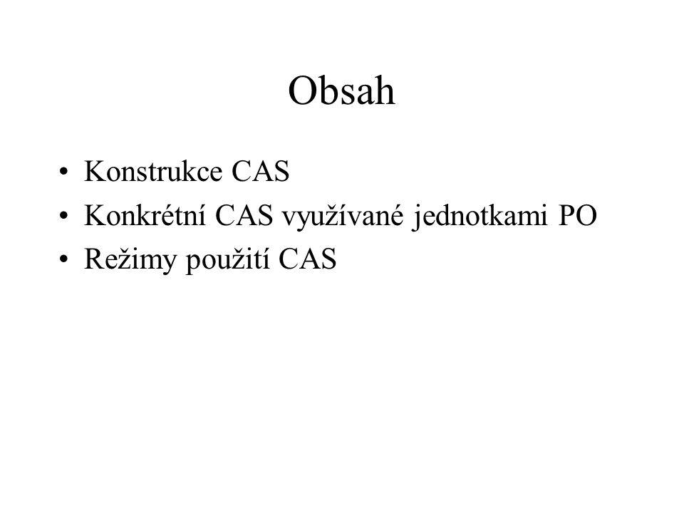 Obsah Konstrukce CAS Konkrétní CAS využívané jednotkami PO