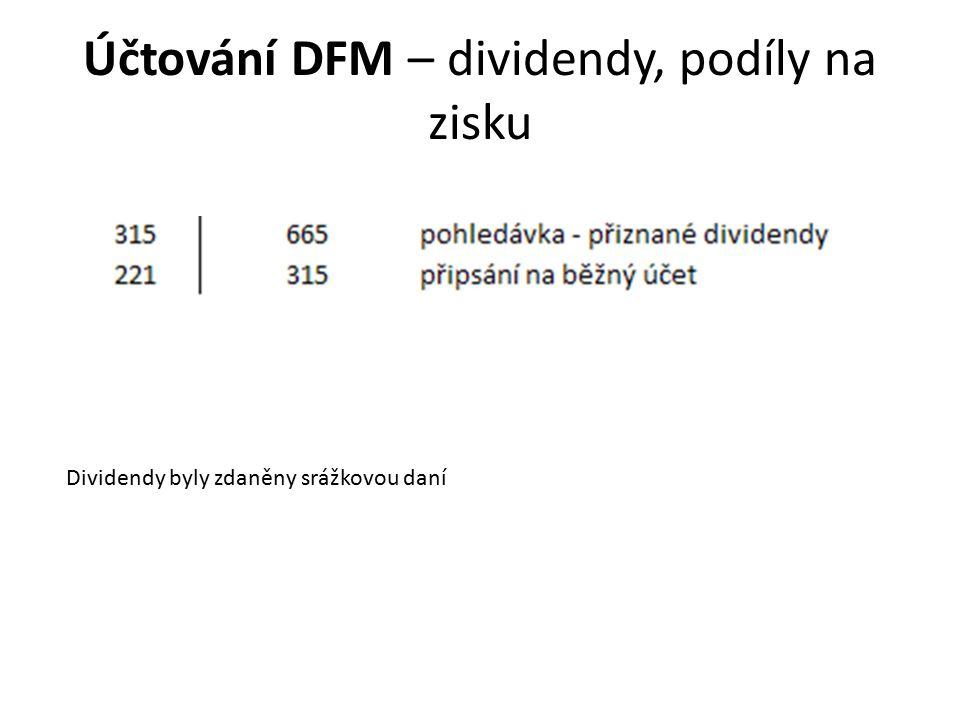 Účtování DFM – dividendy, podíly na zisku