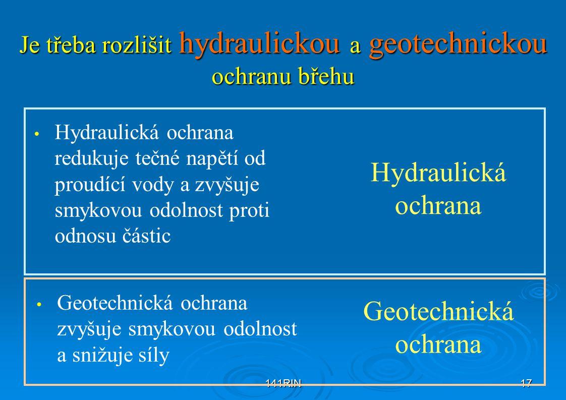Je třeba rozlišit hydraulickou a geotechnickou ochranu břehu