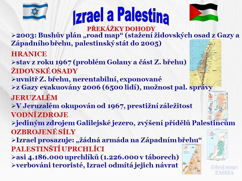 """Izrael a Palestina PŘEKÁŽKY DOHODY. 2003: Bushův plán """"road map (stažení židovských osad z Gazy a Západního břehu, palestinský stát do 2005)"""