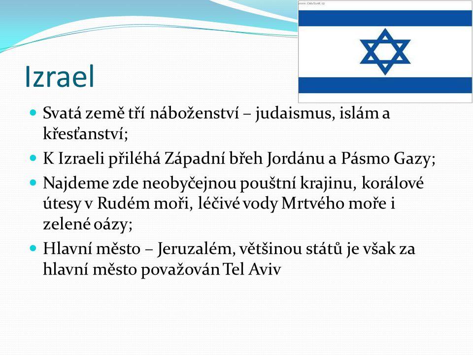 Izrael Svatá země tří náboženství – judaismus, islám a křesťanství;