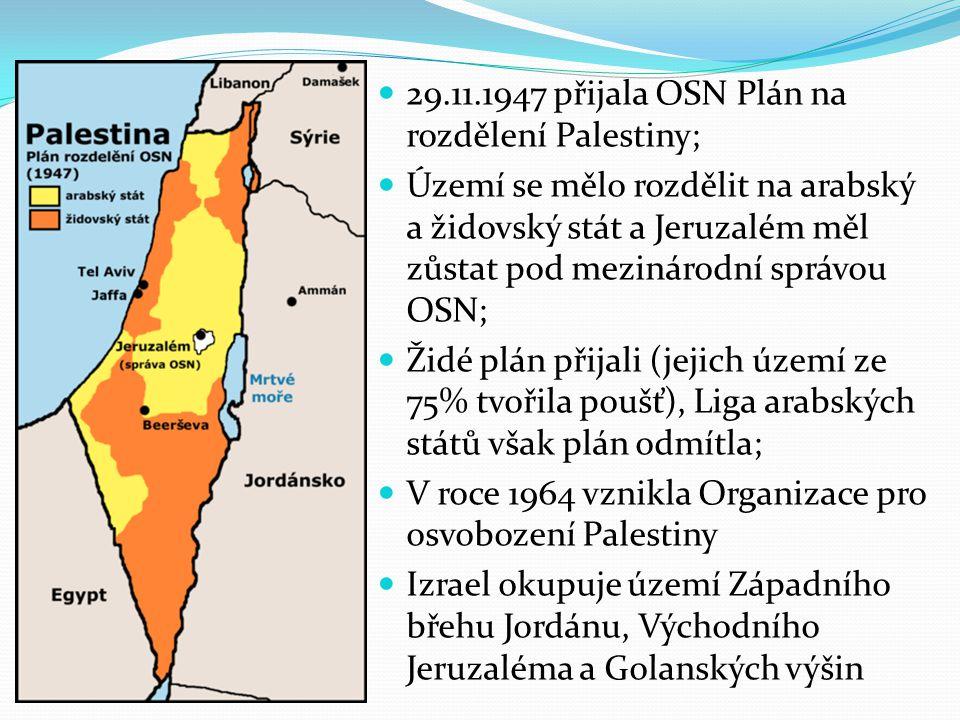 29.11.1947 přijala OSN Plán na rozdělení Palestiny;