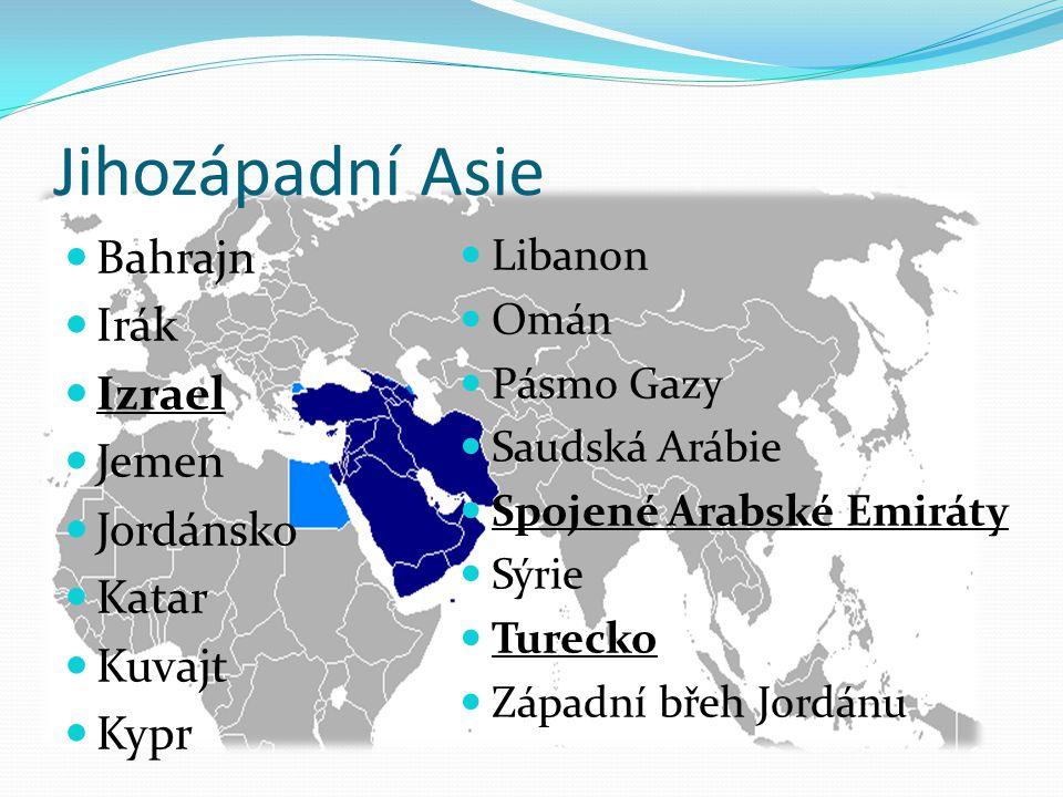 Jihozápadní Asie Bahrajn Irák Izrael Jemen Jordánsko Katar Kuvajt Kypr